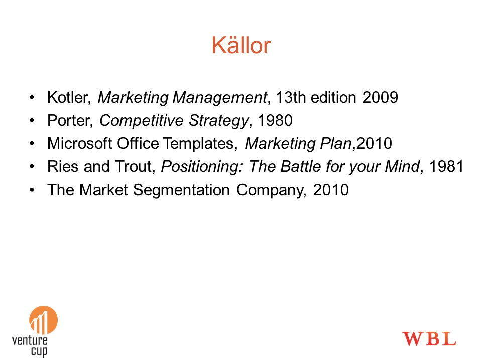 Källor Kotler, Marketing Management, 13th edition 2009