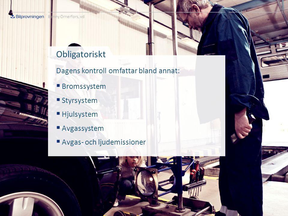 Obligatoriskt Dagens kontroll omfattar bland annat: Bromssystem