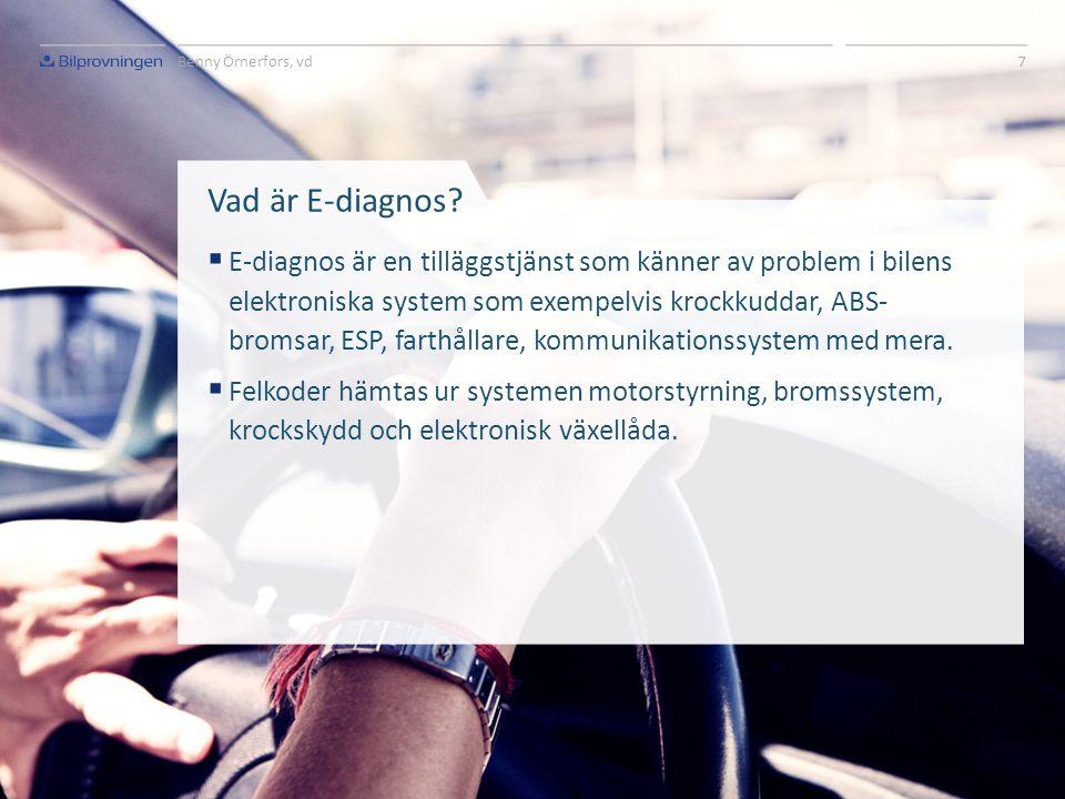 7 Benny Örnerfors, vd. Vad är E-diagnos