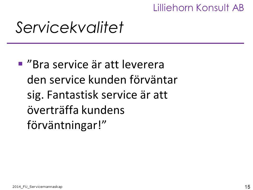 Servicekvalitet Bra service är att leverera den service kunden förväntar sig.