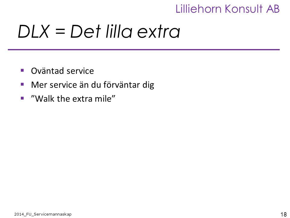 DLX = Det lilla extra Oväntad service Mer service än du förväntar dig