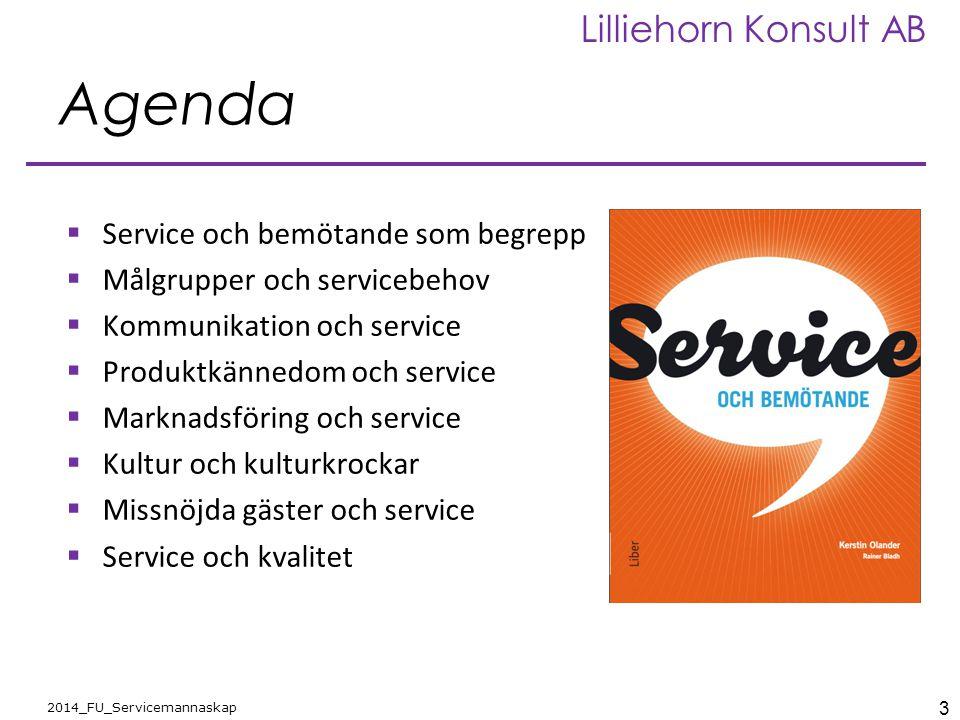 Agenda Service och bemötande som begrepp Målgrupper och servicebehov