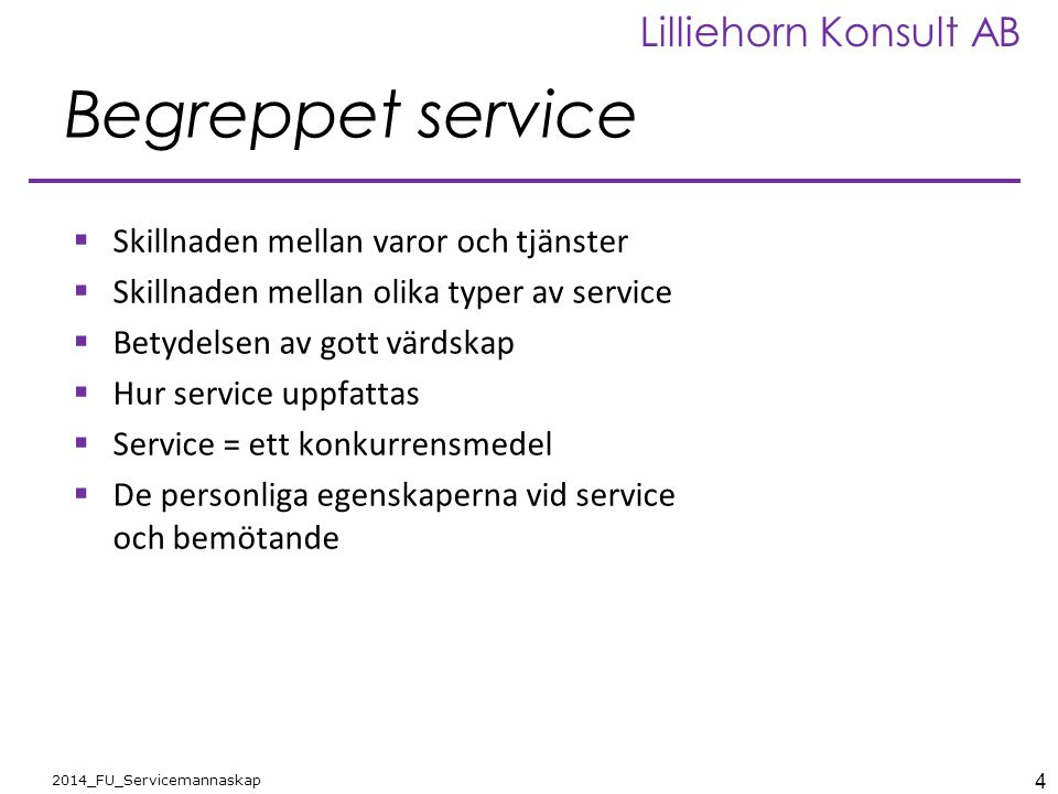 Begreppet service Skillnaden mellan varor och tjänster