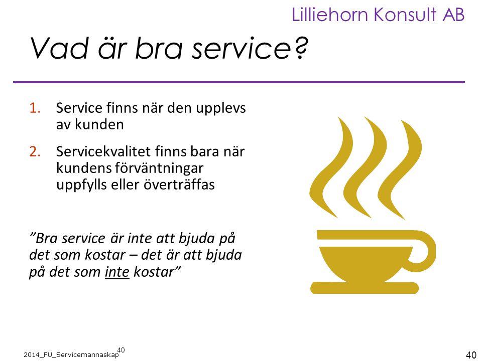 Vad är bra service Service finns när den upplevs av kunden