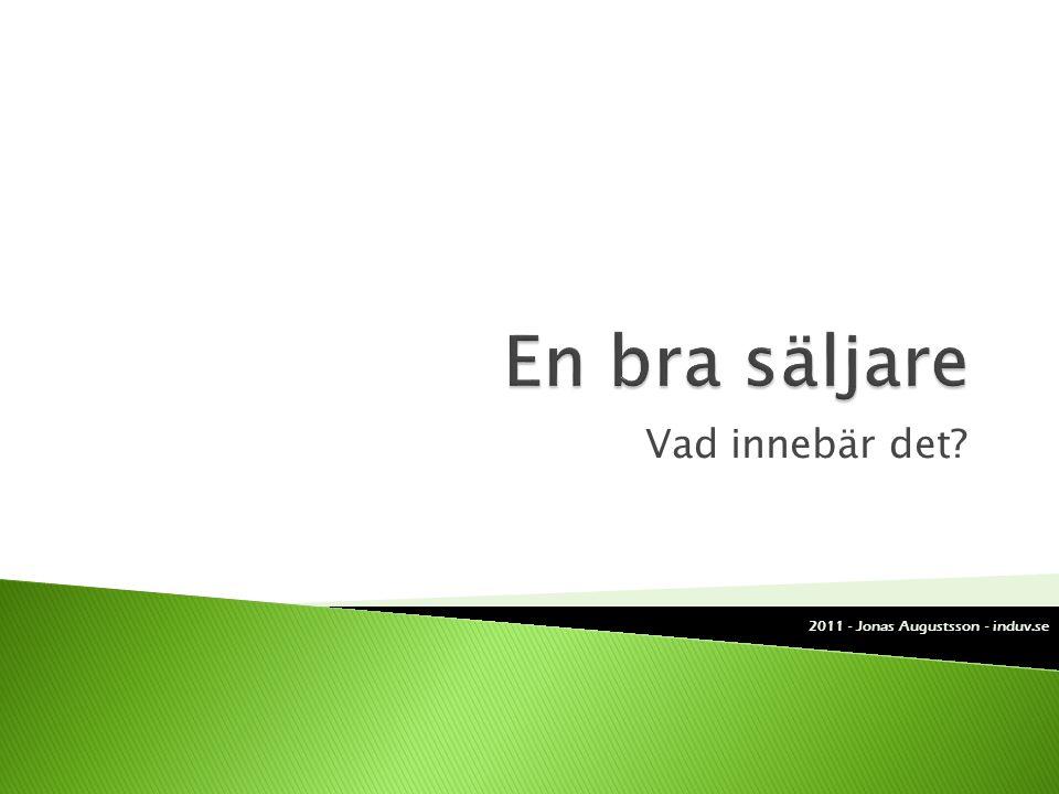 En bra säljare Vad innebär det 2011 - Jonas Augustsson - induv.se