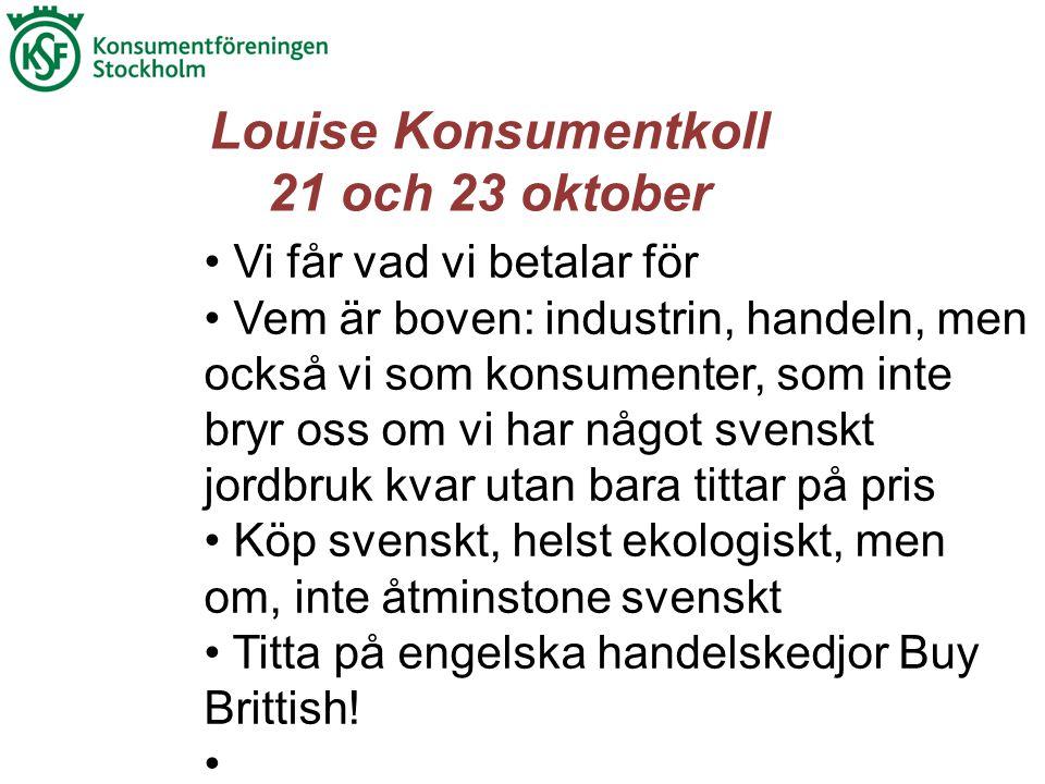 Louise Konsumentkoll 21 och 23 oktober