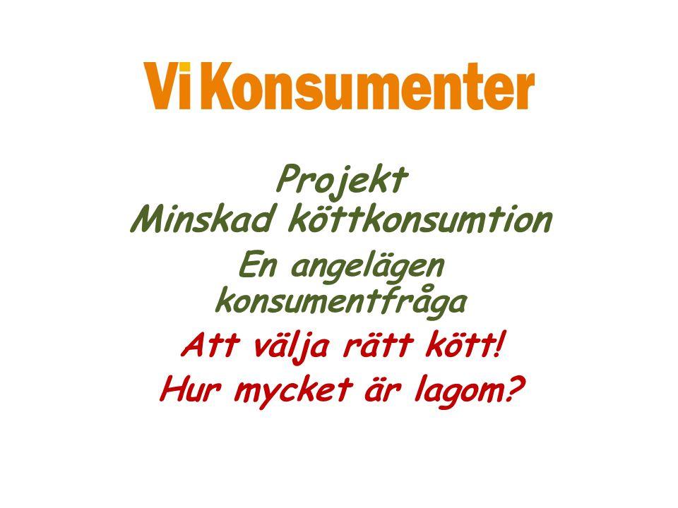 Projekt Minskad köttkonsumtion En angelägen konsumentfråga