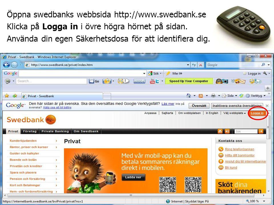 Öppna swedbanks webbsida http://www. swedbank