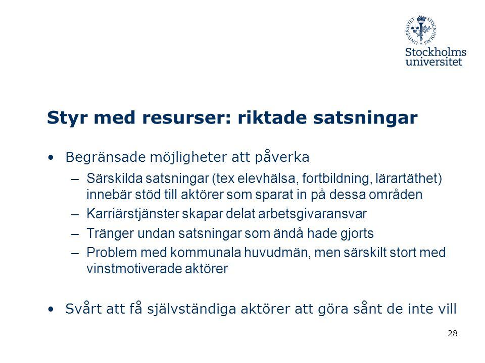 Styr med resurser: riktade satsningar