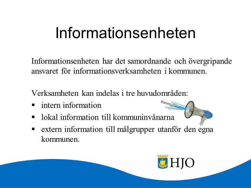 Informationsenheten Informationsenheten har det samordnande och övergripande ansvaret för informationsverksamheten i kommunen.