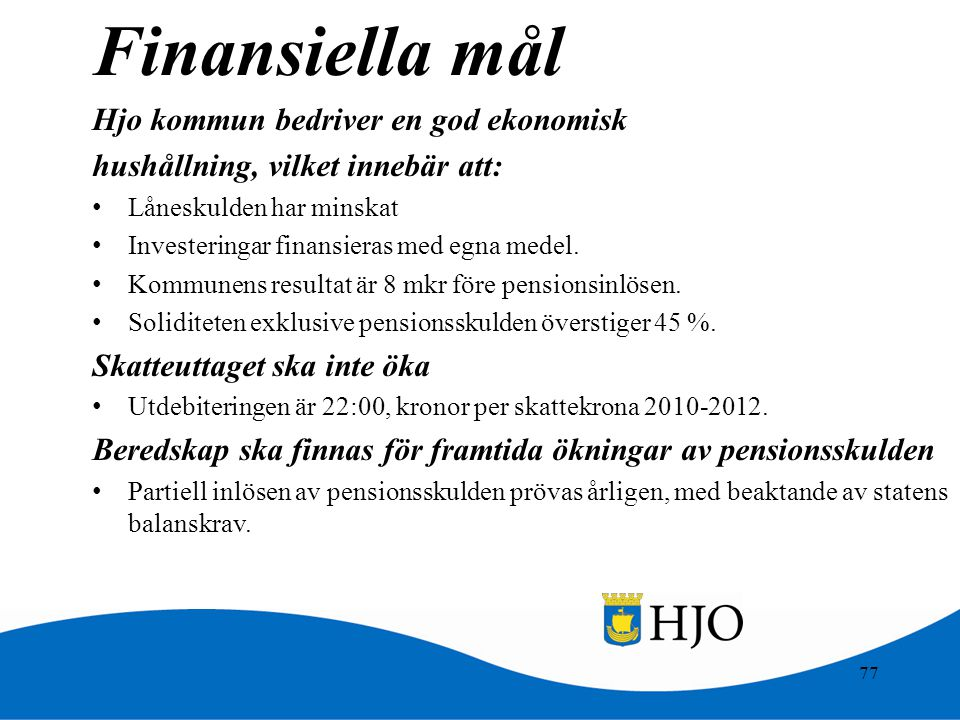 Finansiella mål Hjo kommun bedriver en god ekonomisk