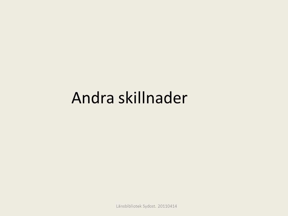 Andra skillnader Länsbibliotek Sydost. 20110414