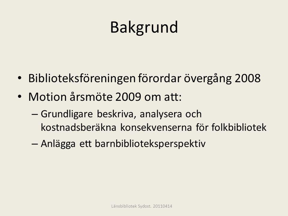 Bakgrund Biblioteksföreningen förordar övergång 2008