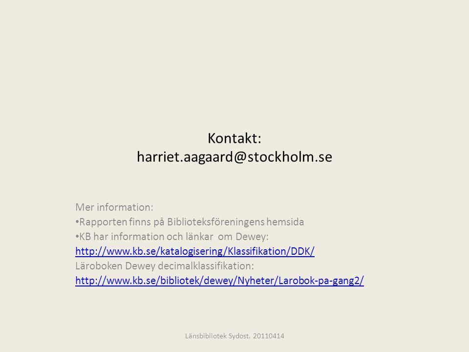 Kontakt: harriet.aagaard@stockholm.se