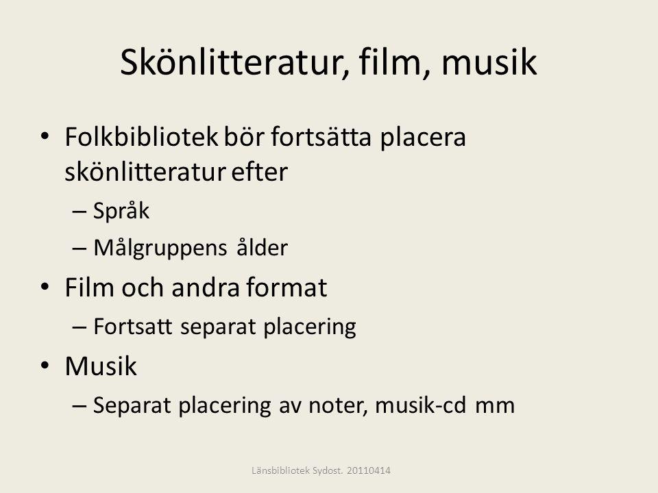 Skönlitteratur, film, musik