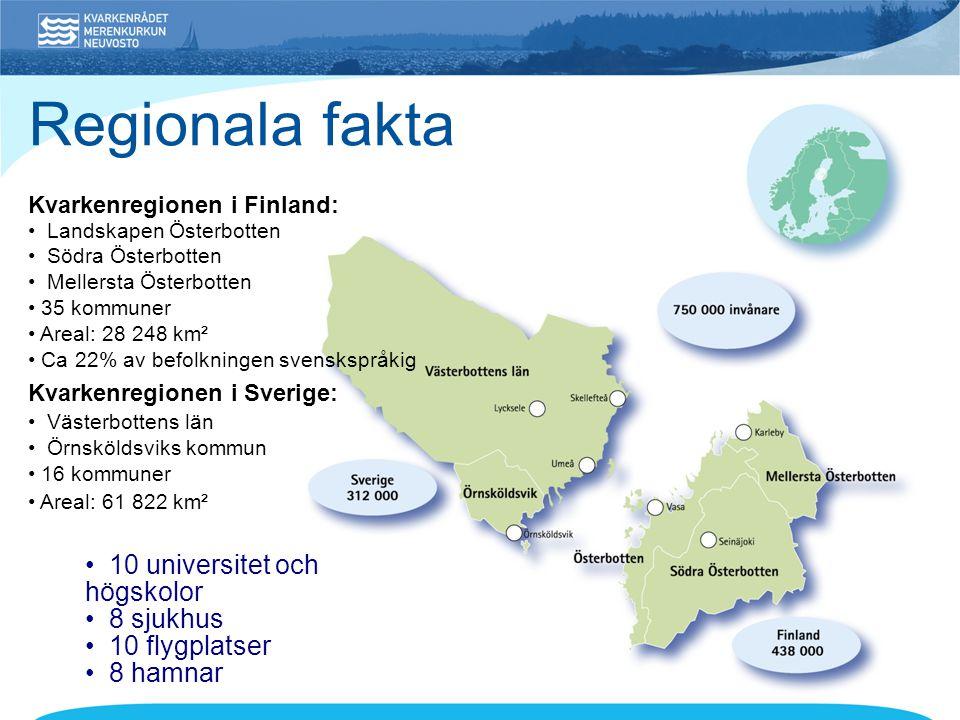 Regionala fakta • 10 universitet och högskolor • 8 sjukhus