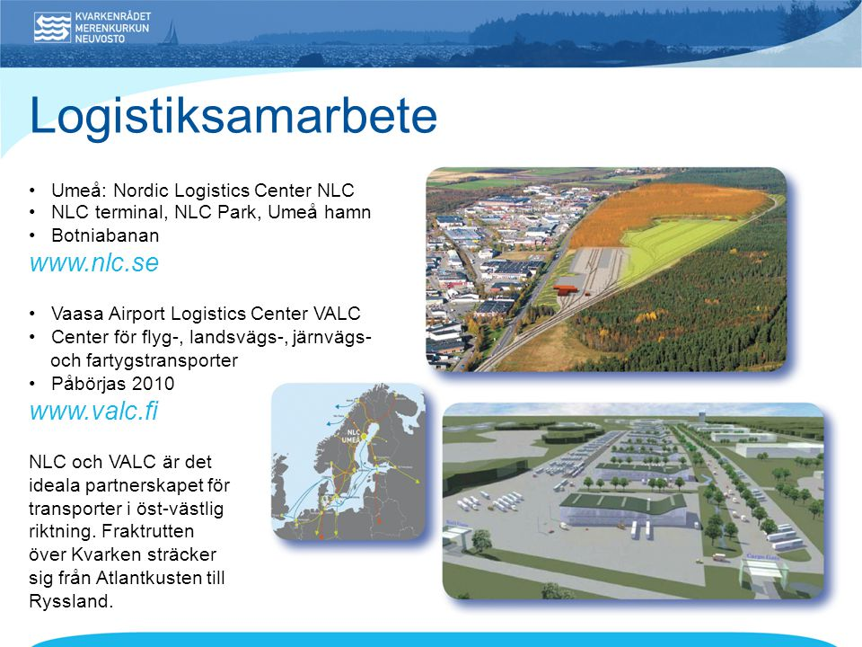 Logistiksamarbete • Umeå: Nordic Logistics Center NLC