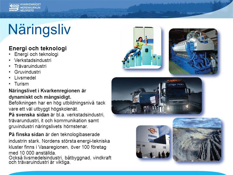 Näringsliv Energi och teknologi • Energi och teknologi
