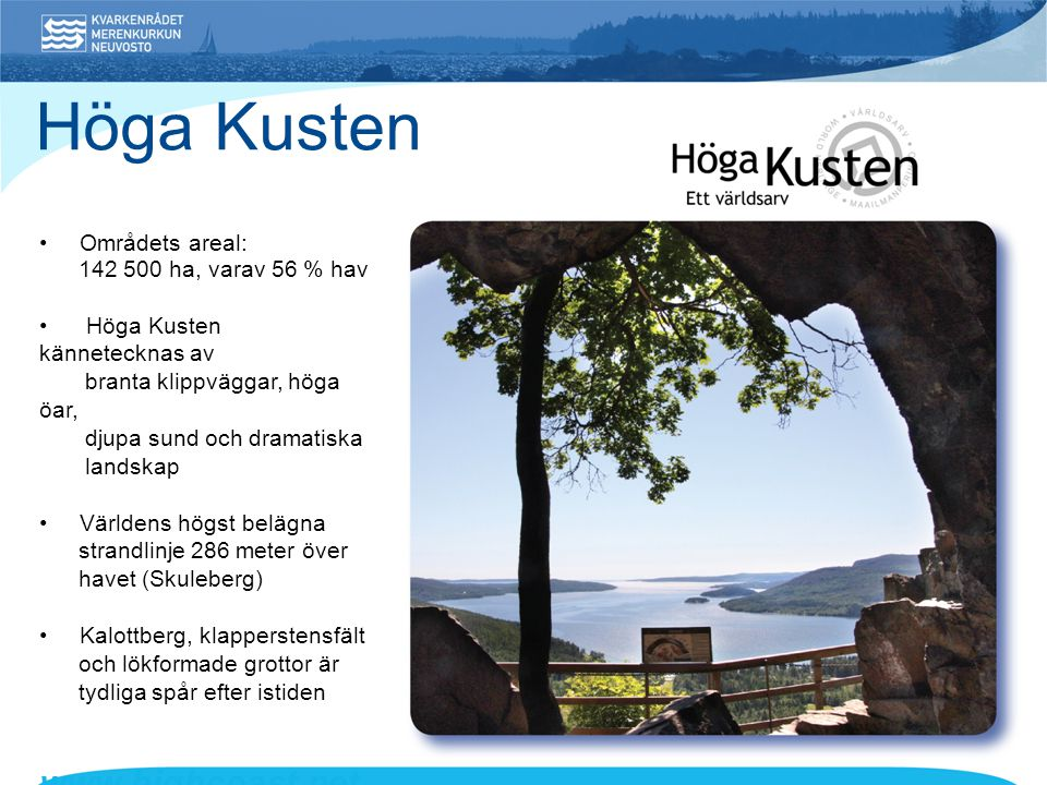 Höga Kusten www.highcoast.net • Områdets areal: