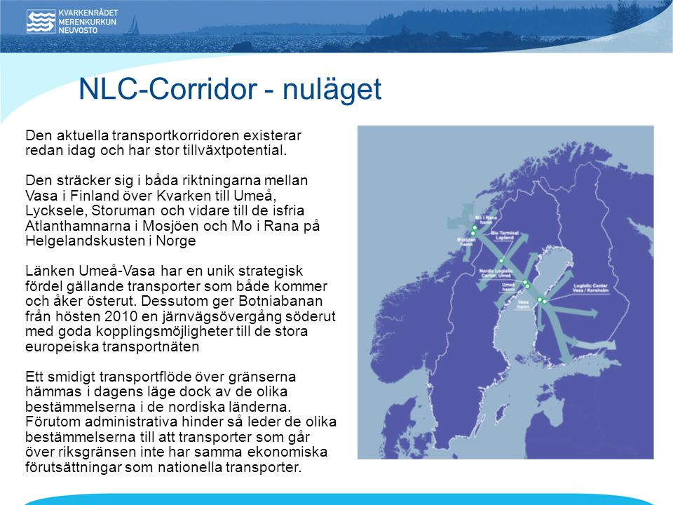 NLC-Corridor - nuläget