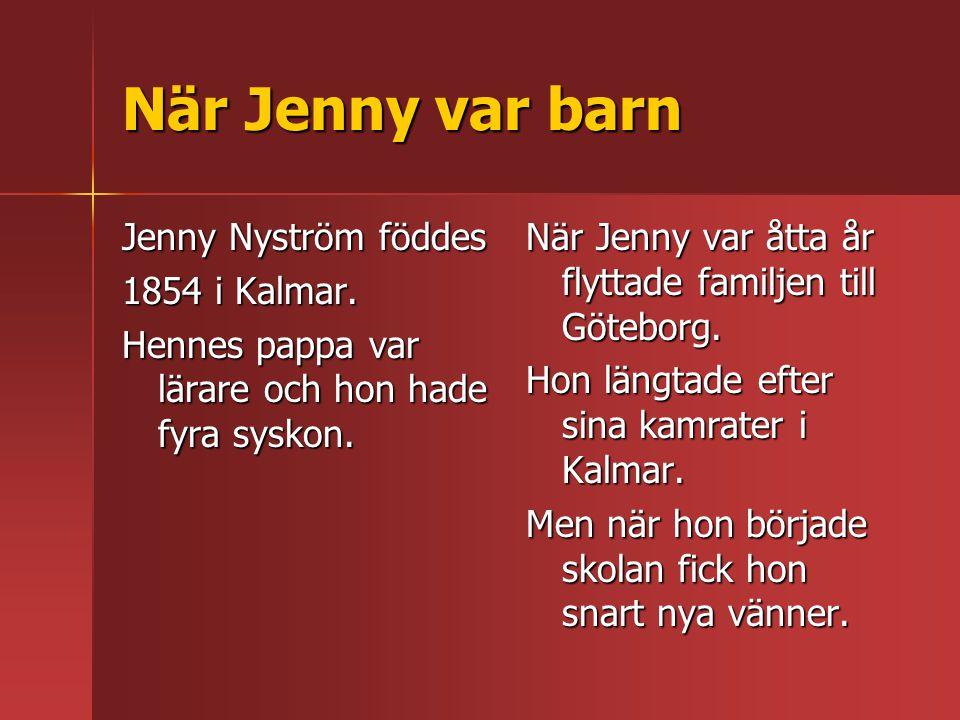 När Jenny var barn Jenny Nyström föddes 1854 i Kalmar.