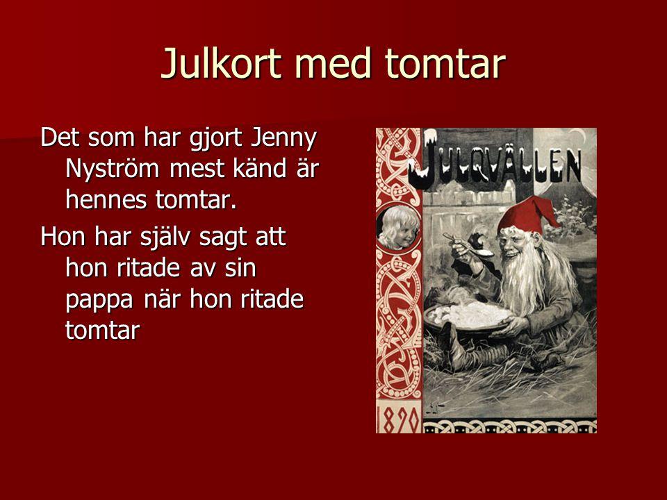 Julkort med tomtar Det som har gjort Jenny Nyström mest känd är hennes tomtar.