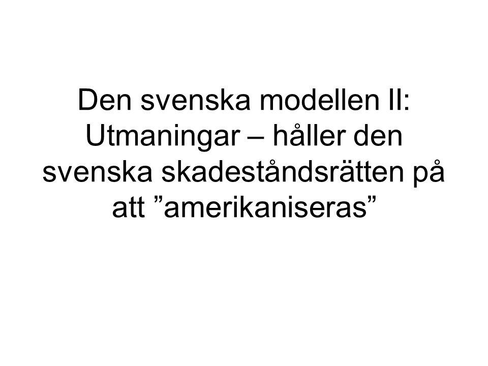 Den svenska modellen II: Utmaningar – håller den svenska skadeståndsrätten på att amerikaniseras
