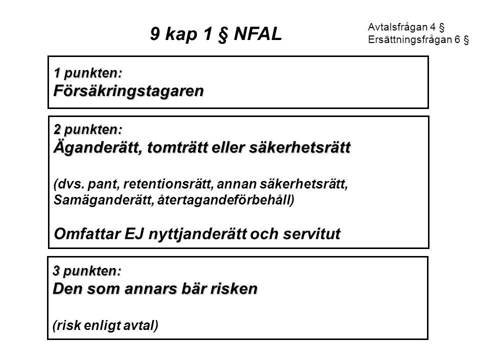 9 kap 1 § NFAL Försäkringstagaren