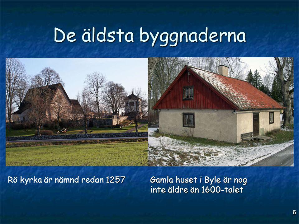 De äldsta byggnaderna Rö kyrka är nämnd redan 1257