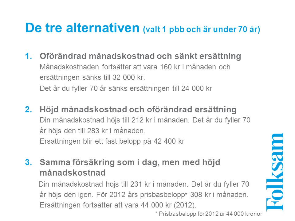 De tre alternativen (valt 1 pbb och är under 70 år)
