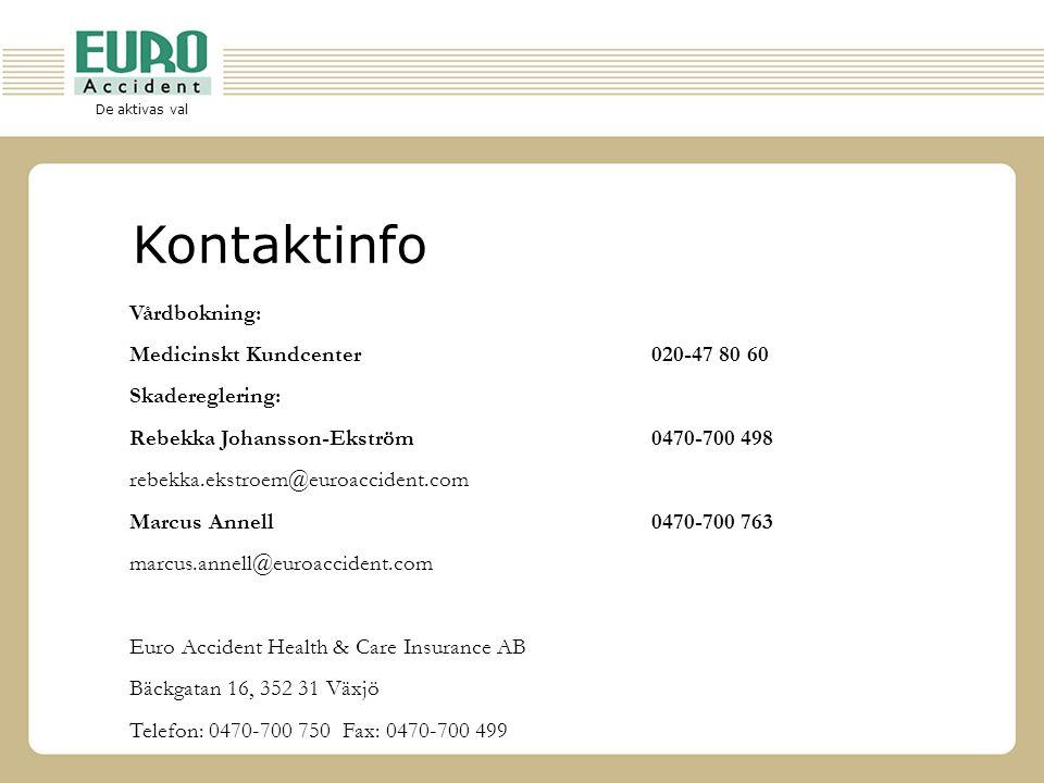 Kontaktinfo Vårdbokning: Medicinskt Kundcenter 020-47 80 60