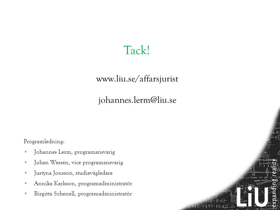 Tack! www.liu.se/affarsjurist johannes.lerm@liu.se Programledning: