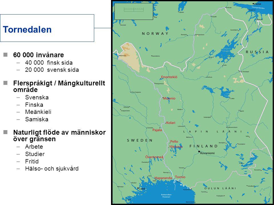 Tornedalen 60 000 invånare Flerspråkigt / Mångkulturellt område