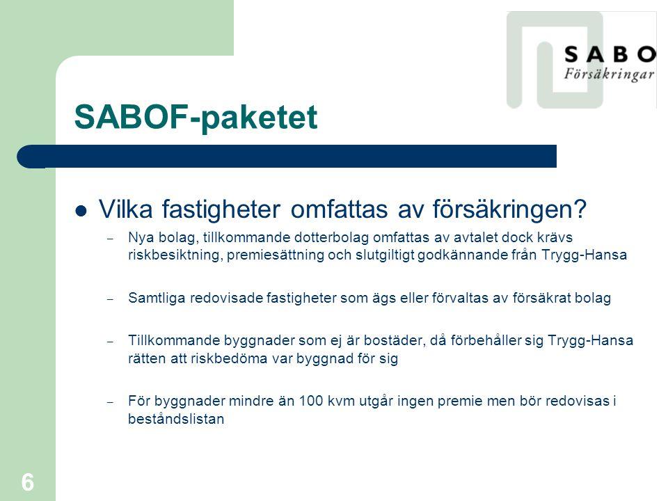 SABOF-paketet Vilka fastigheter omfattas av försäkringen