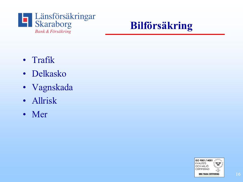 Bilförsäkring Trafik Delkasko Vagnskada Allrisk Mer