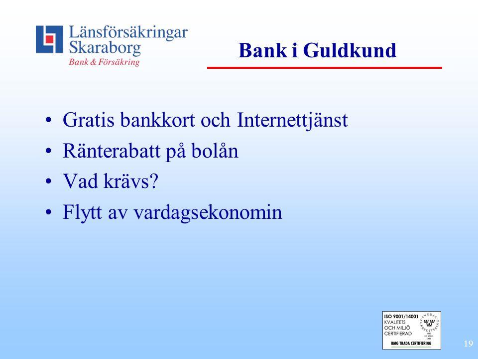 Bank i Guldkund Gratis bankkort och Internettjänst.