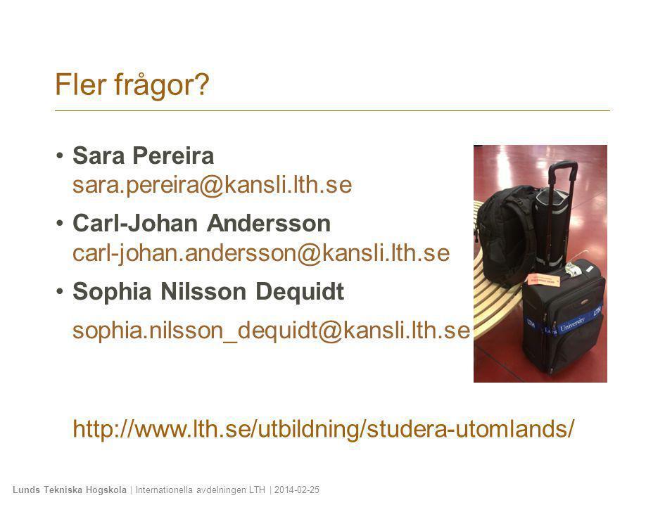 Fler frågor Sara Pereira sara.pereira@kansli.lth.se