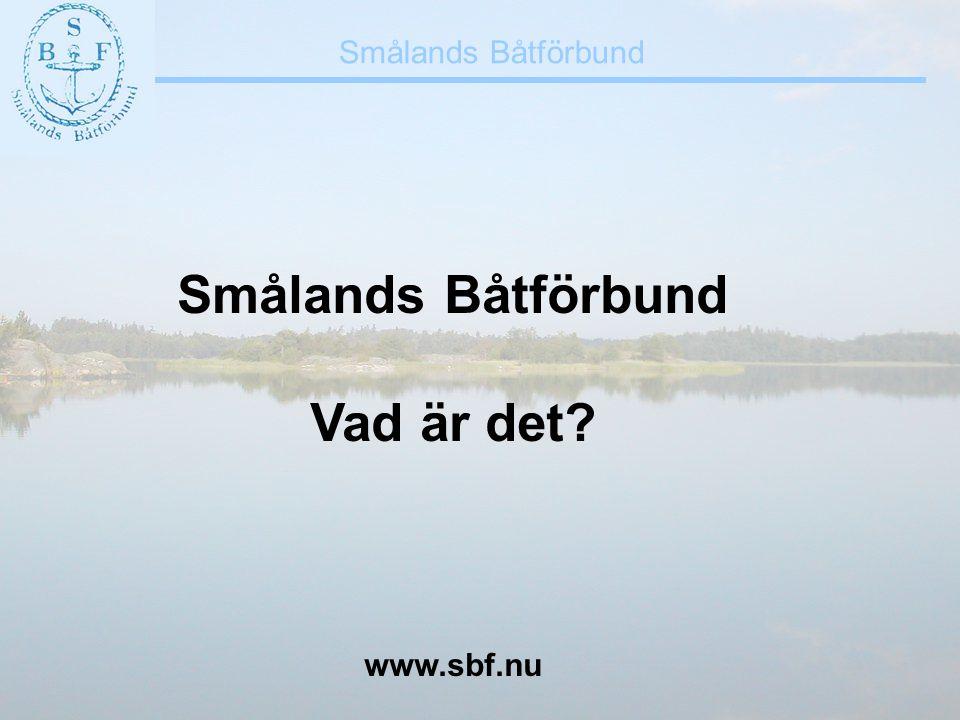 Smålands Båtförbund Vad är det