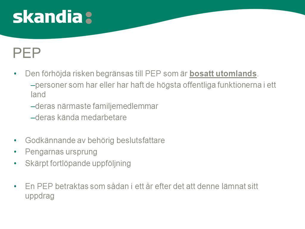 PEP Den förhöjda risken begränsas till PEP som är bosatt utomlands.