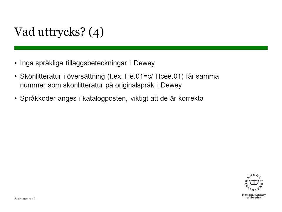 Vad uttrycks (4) Inga språkliga tilläggsbeteckningar i Dewey