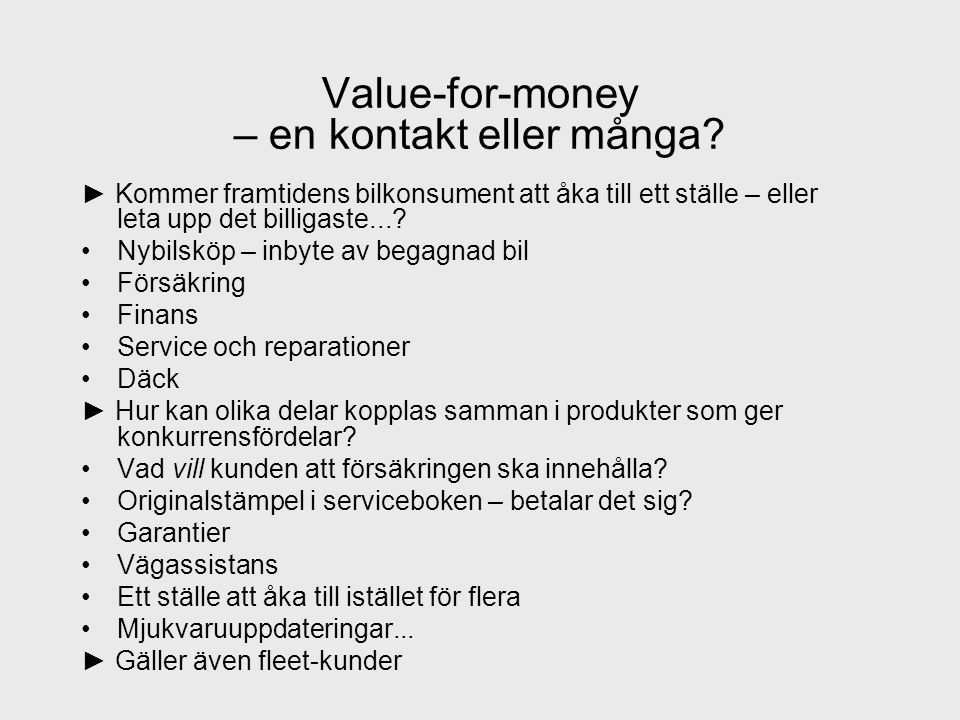 Value-for-money – en kontakt eller många