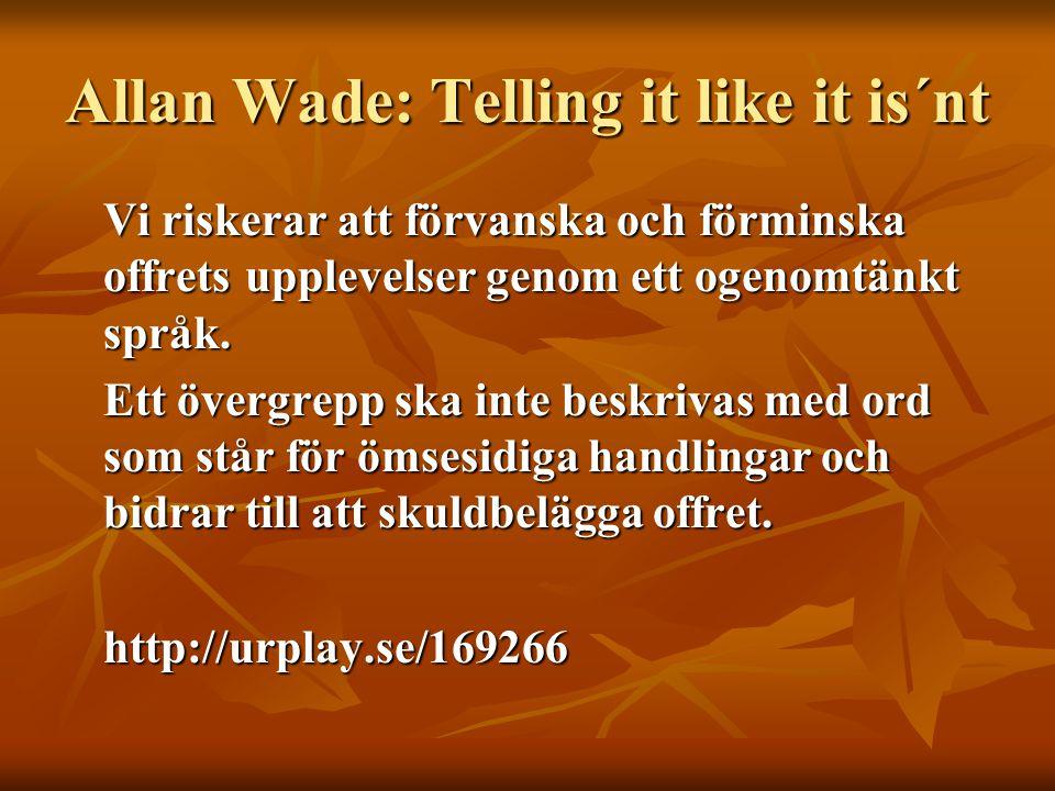 Allan Wade: Telling it like it is´nt