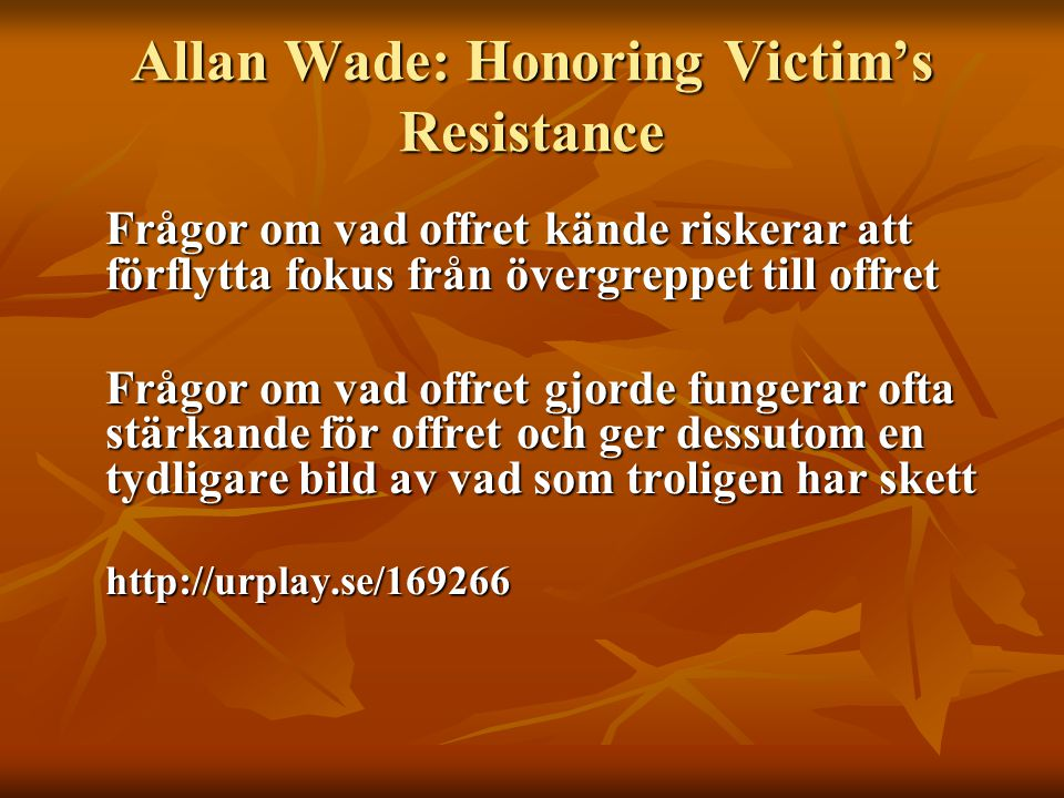 Allan Wade: Honoring Victim's Resistance