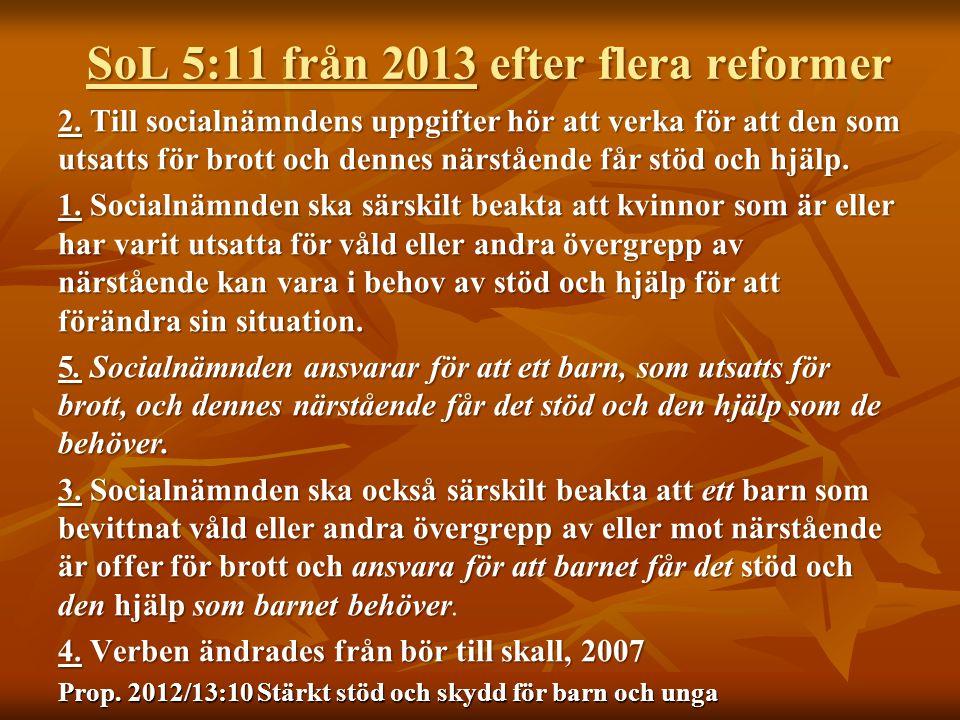 SoL 5:11 från 2013 efter flera reformer
