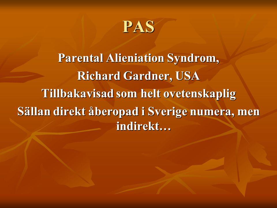 PAS Parental Alieniation Syndrom, Richard Gardner, USA