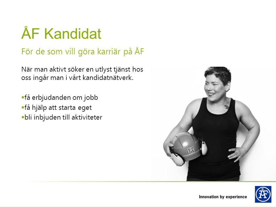 ÅF Kandidat För de som vill göra karriär på ÅF