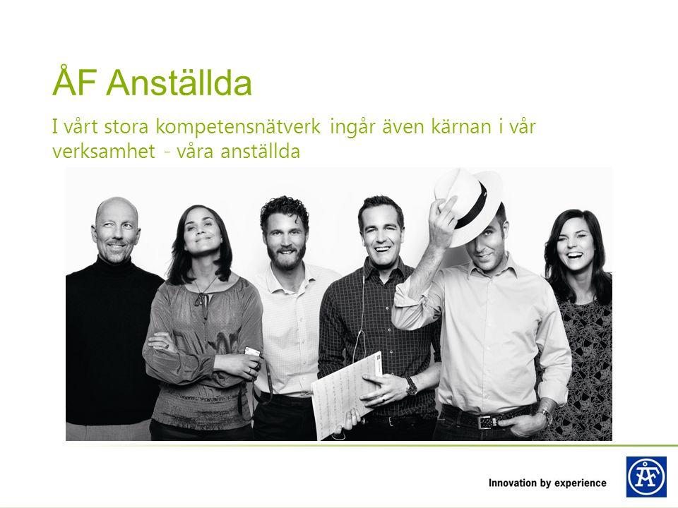 ÅF Anställda I vårt stora kompetensnätverk ingår även kärnan i vår verksamhet - våra anställda.