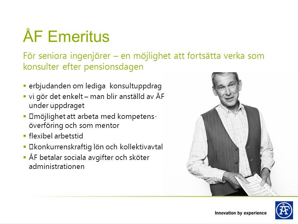 ÅF Emeritus För seniora ingenjörer – en möjlighet att fortsätta verka som konsulter efter pensionsdagen.