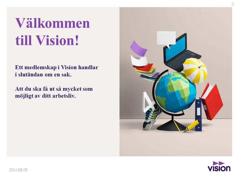 Välkommen till Vision! Ett medlemskap i Vision handlar i slutändan om en sak. Att du ska få ut så mycket som möjligt av ditt arbetsliv.