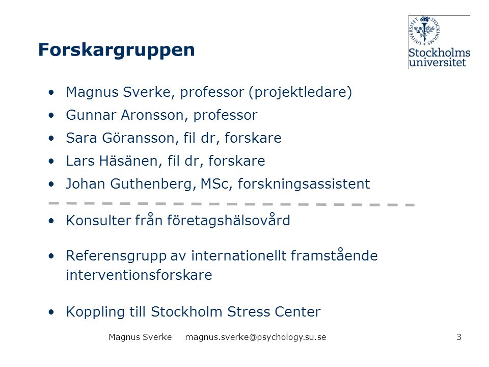 Forskargruppen Magnus Sverke, professor (projektledare)
